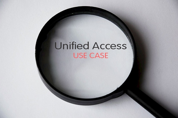 Unified Access caso d'uso
